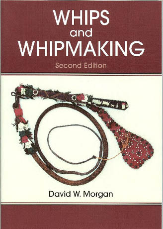 Whips and Whipmaking, David Morgan